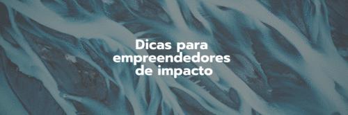 🌎 Dicas para empreendedores de impacto